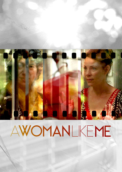 A Woman Like Me on Netflix AUS/NZ