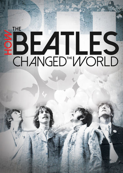 How the Beatles Changed the World on Netflix AUS/NZ