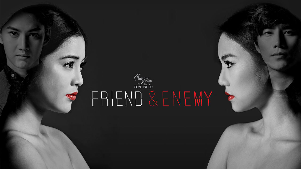 Club Friday To Be Continued - Friend & Enemy on Netflix AUS/NZ
