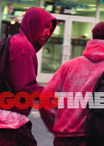 Good Time on Netflix AUS/NZ