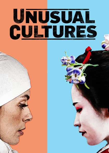 Unusual Cultures on Netflix AUS/NZ