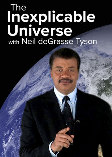 The Inexplicable Universe with Neil deGrasse Tyson