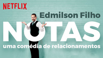 Edmilson Filho: Notas, Comedy about Relationships (2017)