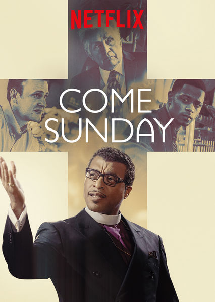 Come Sunday on Netflix AUS/NZ
