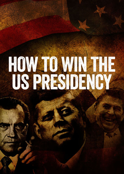 How to Win the US Presidency on Netflix AUS/NZ