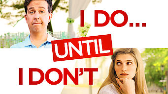 I Do...Until I Don't (2017)
