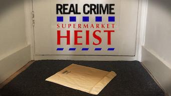Real Crime: Supermarket Heist (Tesco Bomber) (2010)