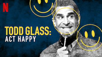 Todd Glass: Act Happy (2018)
