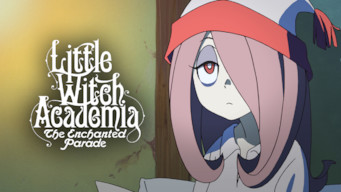 Little Witch Academia: The Enchanted Parade (2015)