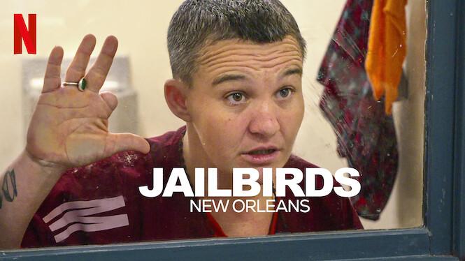 Jailbirds New Orleans on Netflix AUS/NZ