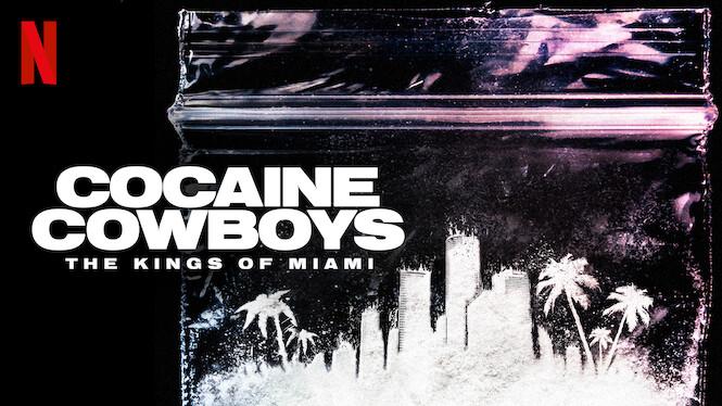 Cocaine Cowboys: The Kings of Miami on Netflix AUS/NZ