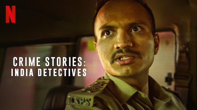 Crime Stories: India Detectives on Netflix AUS/NZ