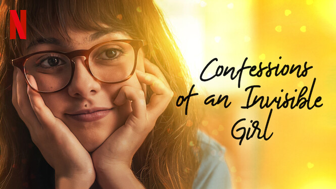 Confessions of an Invisible Girl on Netflix AUS/NZ