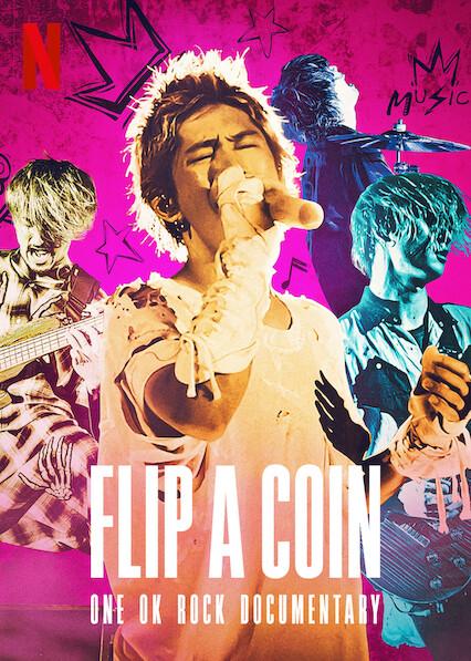 Flip a Coin -ONE OK ROCK Documentary- on Netflix AUS/NZ