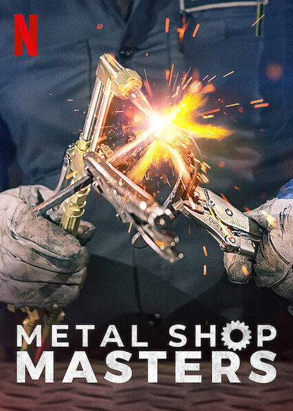 Metal Shop Masters on Netflix AUS/NZ