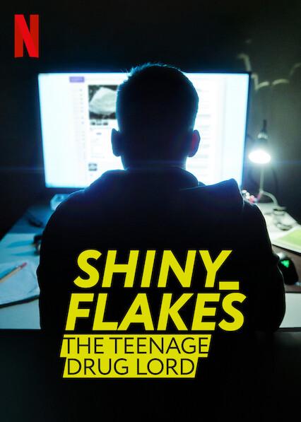 Shiny_Flakes: The Teenage Drug Lord on Netflix AUS/NZ