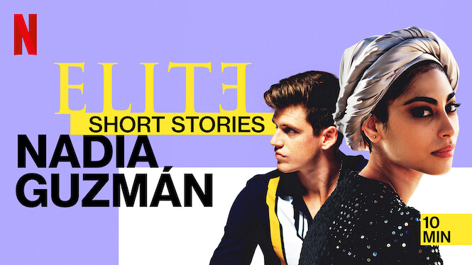 Elite Short Stories: Nadia Guzmán on Netflix AUS/NZ