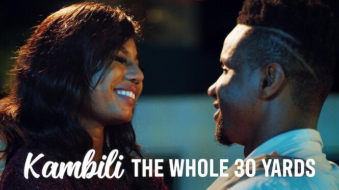 Kambili: The Whole 30 Yards on Netflix AUS/NZ