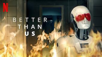 Better Than Us (2019)