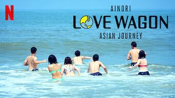 Ainori Love Wagon: Asian Journey (2018)