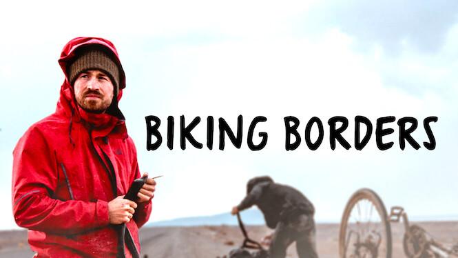 Biking Borders on Netflix AUS/NZ